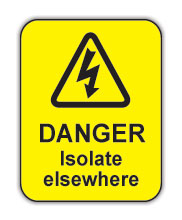 Danger Isolate Elsewhere